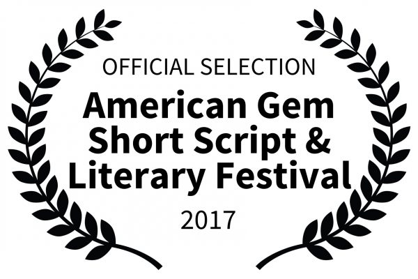 OFFICIAL SELECTION - American Gem Short Script Literary Festival - 2017